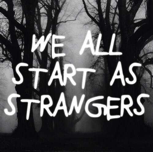 79642-We-All-Start-As-Strangers